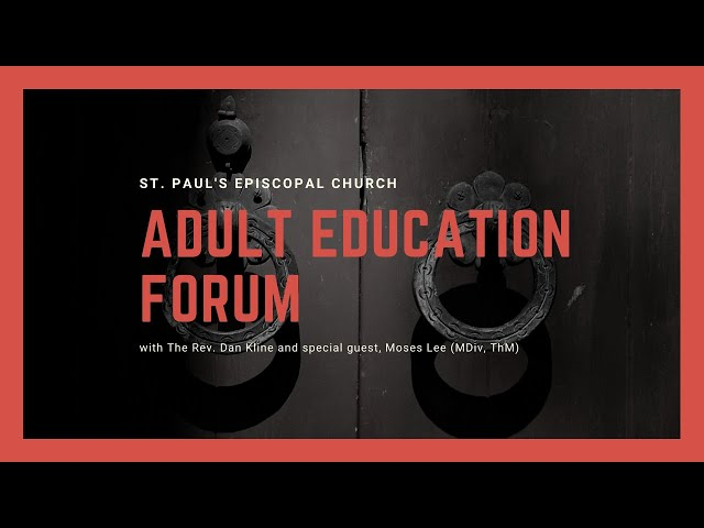 Adult Education: Q&A with Moses Lee at Saint Paul's Episcopal Church, Chestnut Hill