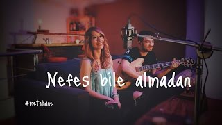Gülçin Ergül - Nefes Bile Almadan (Akustik Redd Cover) Metehane #1