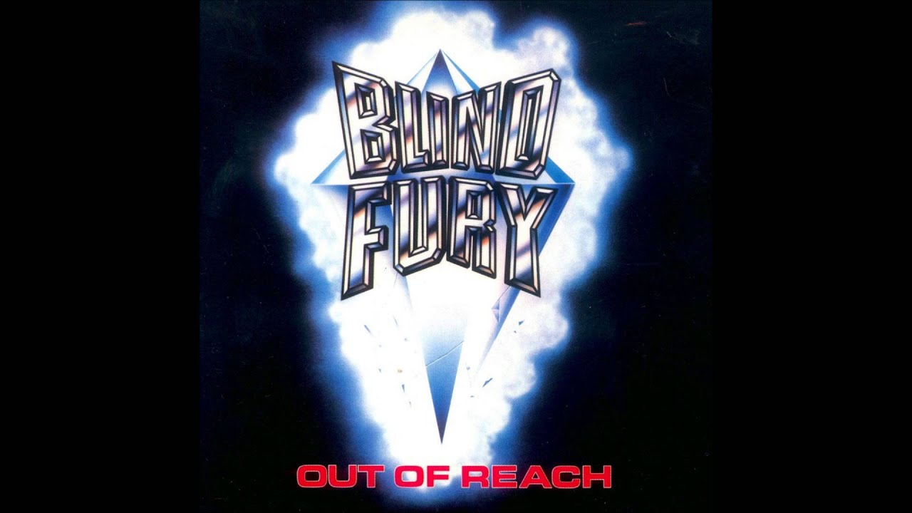 Blind Fury Out Of Reach Full Album Youtube