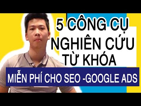 [free tool] 5 CÔNG CỤ NGHIÊN CỨU TỪ KHÓA cho dân marketing làm SEO & Google Ads – keyword research