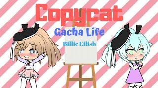 Copycat || GLMV (Gacha Life Music Video)