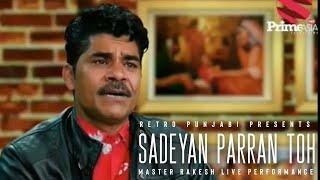 Sadeyan Parran Toh (Live Version)   Master Rakesh