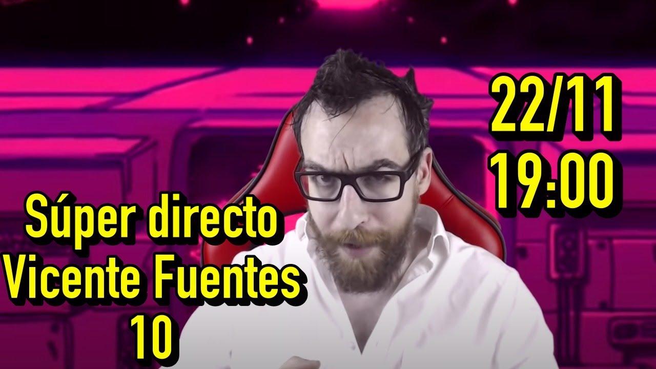 SÚPER DIRECTO Vicente Fuentes número 10