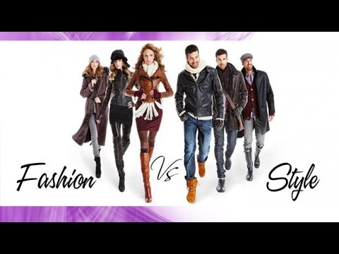 Fashion vs Style   The Difference Between Fashion and Style   YouTube Fashion vs Style   The Difference Between Fashion and Style
