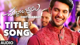 Chuttalabbayi Full Song (Audio) ||