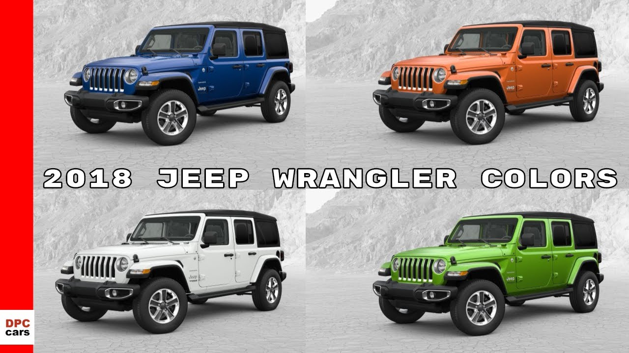 Jeep Wrangler Colors >> 2018 Jeep Wrangler Colors Youtube