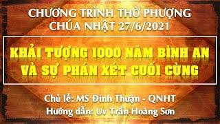 HTTL PHAN THIẾT - Chương Trình Thờ Phượng Chúa - 27/06/2021