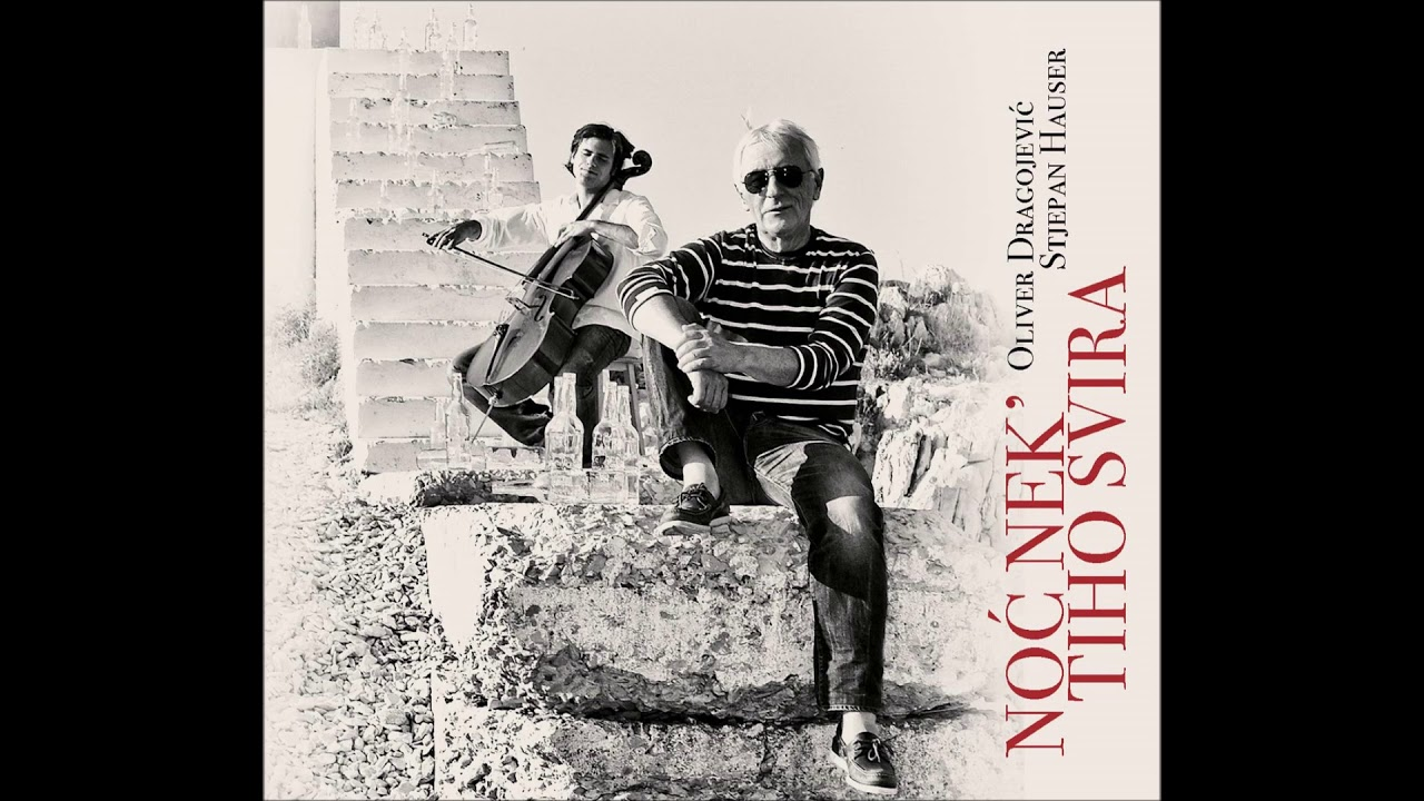 Oliver Dragojevic i Stjepan Hauser - Noc nek' tiho svira (album)