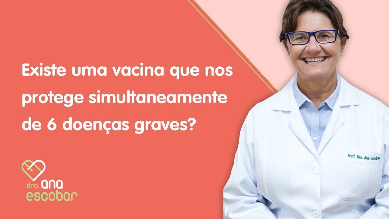 Existe uma vacina que nos protege simultaneamente de 6 doenças graves?   Dra Ana Escobar