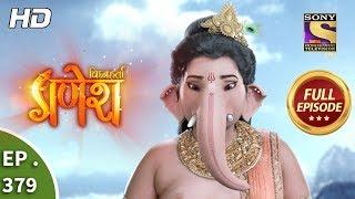 Vighnaharta Ganesh - Ep 379 - Full Episode - 1st February, 2019