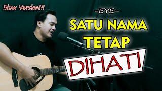 BIKIN SEDIH! 😢😢  SATU NAMA TETAP DIHATI - EYE [Live Cover]   Soni Egi Cover