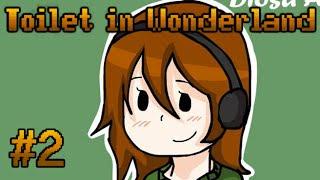 Toilet in Wonderland (Esp) -Parte 2- La mejor prota - Con Brenda de invitada