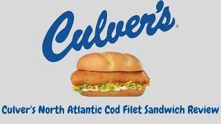 Culver's North Atlantic Cod Filet Sandwich Review  Best Fast Food Fish Sandwich Series