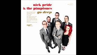 Nothing But The Good Times - Nick Pride & The Pimptones