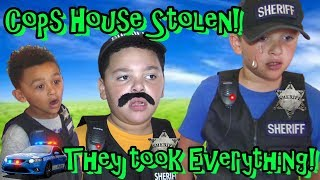 COPS HOUSE STOLEN! THEY TOOK EVERYTHING!