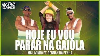 Baixar Hoje Eu Vou Parar na Gaiola - MC Livinho | Motiva Dance (Coreografia)
