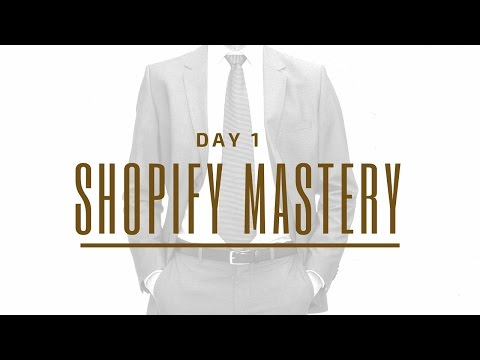 [Day 1] Shopify Mastery - From Nothing To $300 Per Day in 7 Days