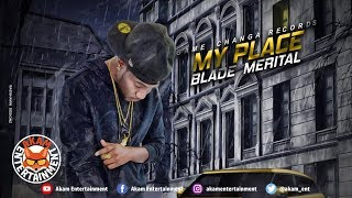 Blade Meaital - My Place - January 2019