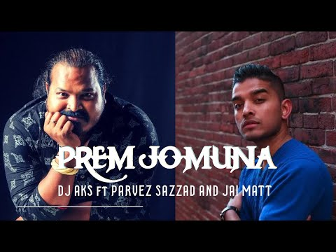 Prem Jomuna (Remix) | DJ AKS feat. Jai Matt and Parvez |  Bangla New Song
