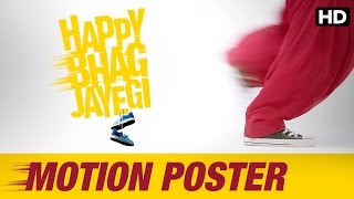 Happy Bhag Jayegi | Official Motion Poster