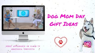 Dog Mom Day Gift Ideas