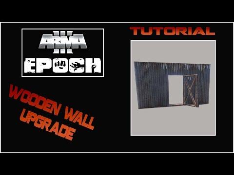 ARMA 3 EPOCH - Wooden Wall Upgrade - [Info-Video][German]