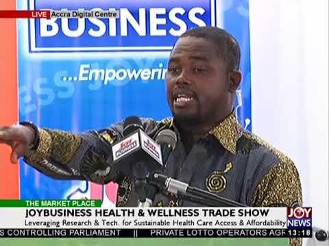 JoyBusiness Health & Wellness Trade Show - The Market Place on Joy News (24-5-18)