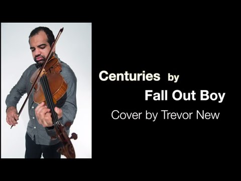 Centuries by Fall Out Boy Violin / Viola Cover by Trevor New