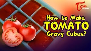 Cookery Tips & FAQs | How to Make Tomato Gravy Cubes?