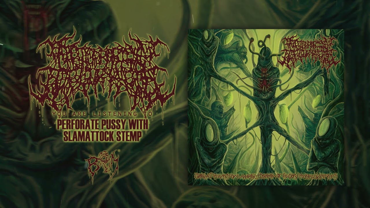 ABOMINABLE DEVOURMENT - Perforate Pussy With Slamatock Stemp