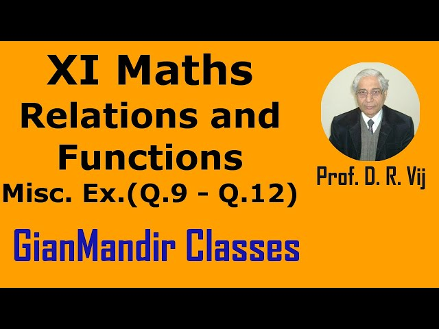 XI Mathematics - Relations and Functions - Miscellaneous Exercise Q. 9 to 12 by Divya Mam