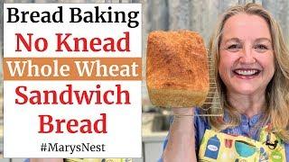 No Knead WHOLE WHEAT Sandwich Bread  No Knead Bread Recipe for Making Super Soft Homemade Bread