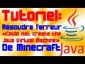 """Résoudre l'erreur """"Could not create the Java Virtual Machine"""" de Minecraft"""