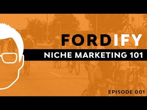 Niche Marketing 101 | Fordify Ep. 001