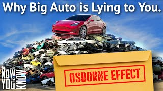 The Osborne Effect: Why Big Auto Is Lying To You | In Depth