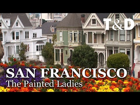 The Painted Ladies and Nob Hill- San Francisco Full City Guide - Travel & Discover
