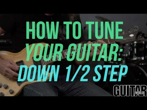 how to tune your guitar down 1/2 step - guitar basics