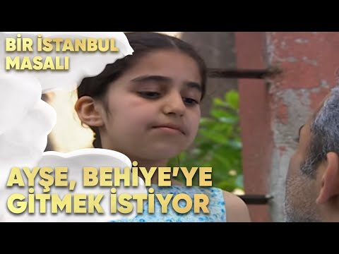 Ayşe Behiyeye Gitmek Istiyor Bir Istanbul Masalı 33 Bölüm Youtube