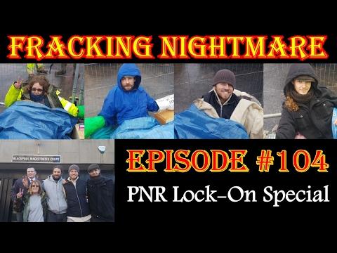 FRACKING NIGHTMARE #104 - PNR Lock-on Special