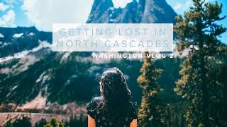 Getting Lost in North Cascades National Park, Washington