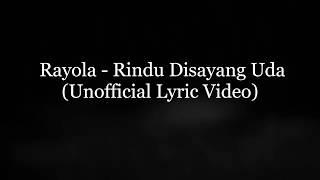 Rindu Disayang Uda - Rayola (Unofficial Lyric Video) by Gojiberry ~