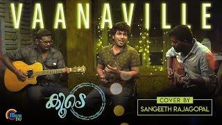 Vaanaville Cover Song | Koode Songs |Sangeeth Rajagopal,William Issac,Sudheesh Subrahmaniam|Official