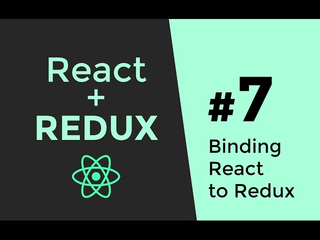 Connecting React & Redux - Redux Tutorial #7