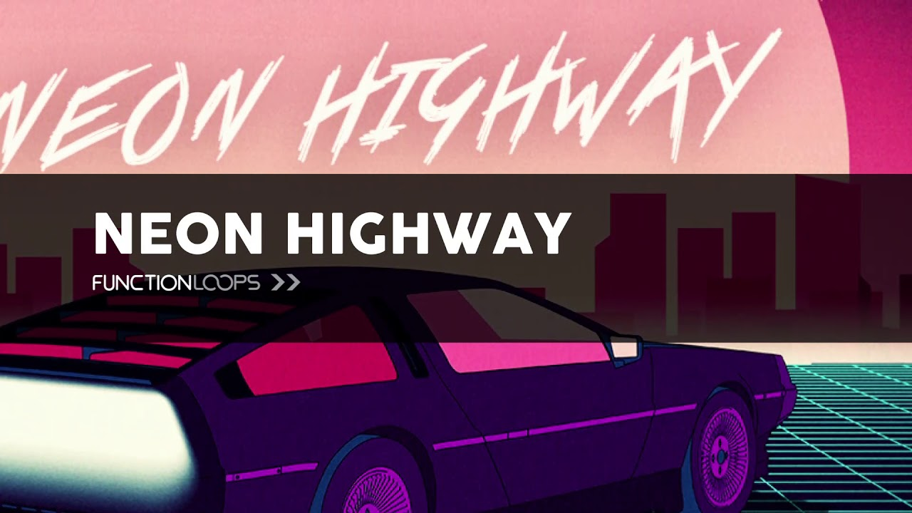 Neon Highway Back To 80's - Synthwave Samples, Retrowave