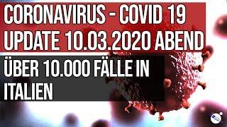 Coronavirus - Covid 19 - Update 10.03.2020 Abend - Über 10.000 Fälle in Italien