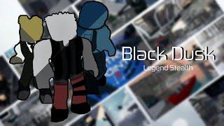 Entry Point: Black Dusk - (Legend Stealth Solo)