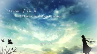 【off vocal】 from Y to Y [YNProject rearrange version 2013] -for a limited time only-