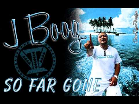 J Boog - So Far Gone (Special Delivery) ~~~ISLAND VIBE~~~