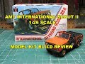 AMT INTERNATIONAL OFFROAD SCOUT SS II 1/25 MODEL KIT BUILD REVIEW AMT1102