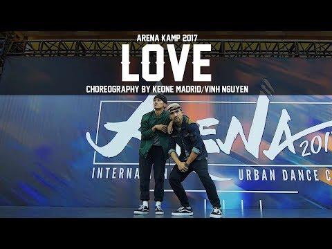 "Kendrick Lamar ""Love"" Choreography by Keone Madrid & Vinh Nguyen | ARENA KAMP 2017 |"